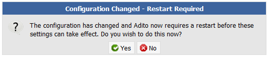 A restart of the Adito server is required. Existing users will be thrown out!